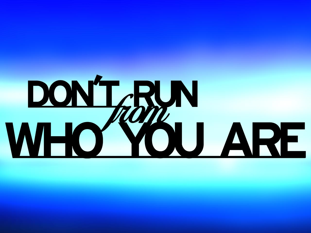 Don't Run from Who You Are color